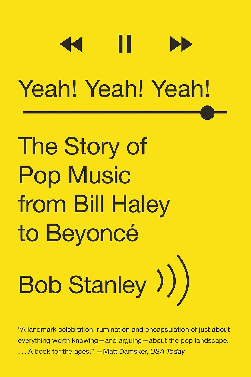 Yeah! Yeah! Yeah! The Story of Pop Music from Bill Haley to Beyoncé