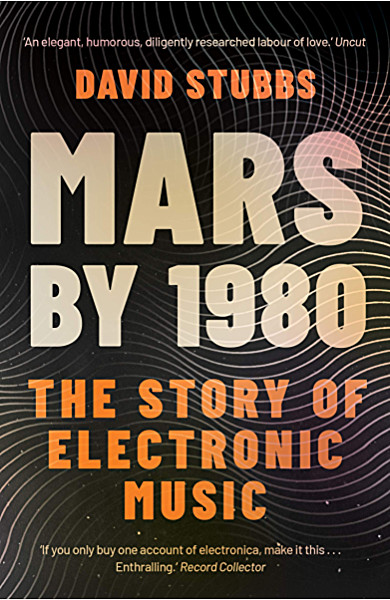 Mars by 1980: The Story of Electronic Music
