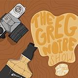 The Greg Noire Show