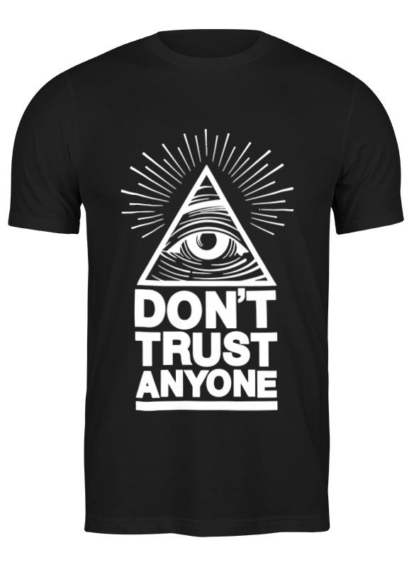 Фото - Printio Футболка классическая Don't trust anyone (никому не доверяй) printio футболка классическая доверяй мне я геймер