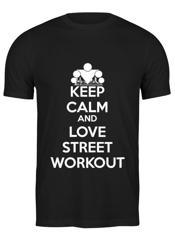 Printio Футболка классическая Keep calm and love street workout