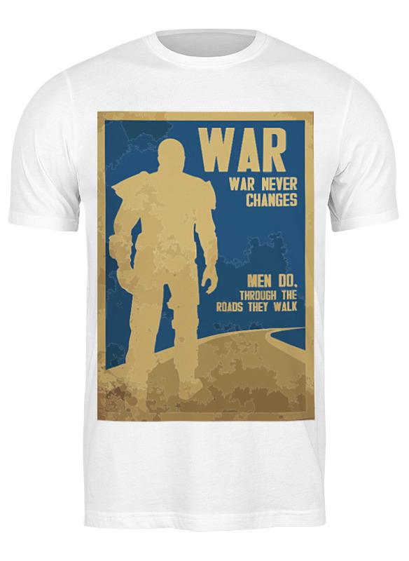 Printio Футболка классическая Fallout - war never changes