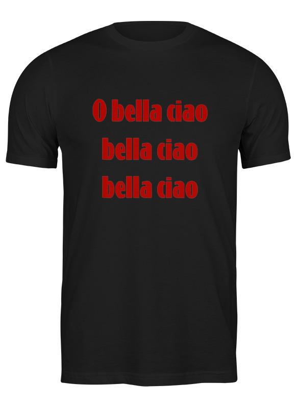 Printio Футболка классическая O bella ciao (о, бэлла, чао)