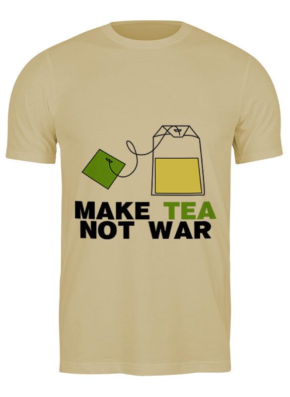 printio make tea not war Printio Футболка классическая Make tea not war