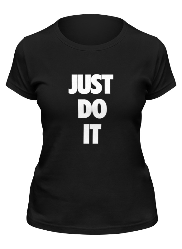 Printio Футболка классическая Just do it (просто сделай это)