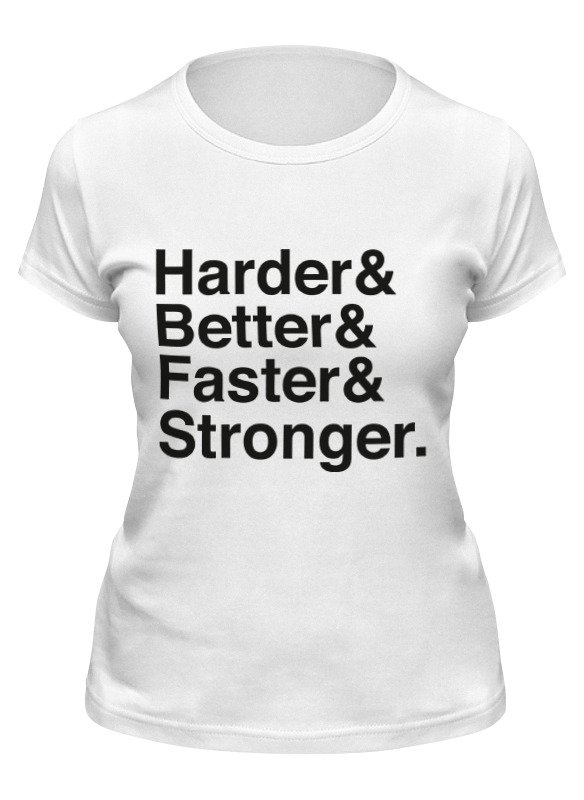 Printio Футболка классическая Harder, better, faster, stronger