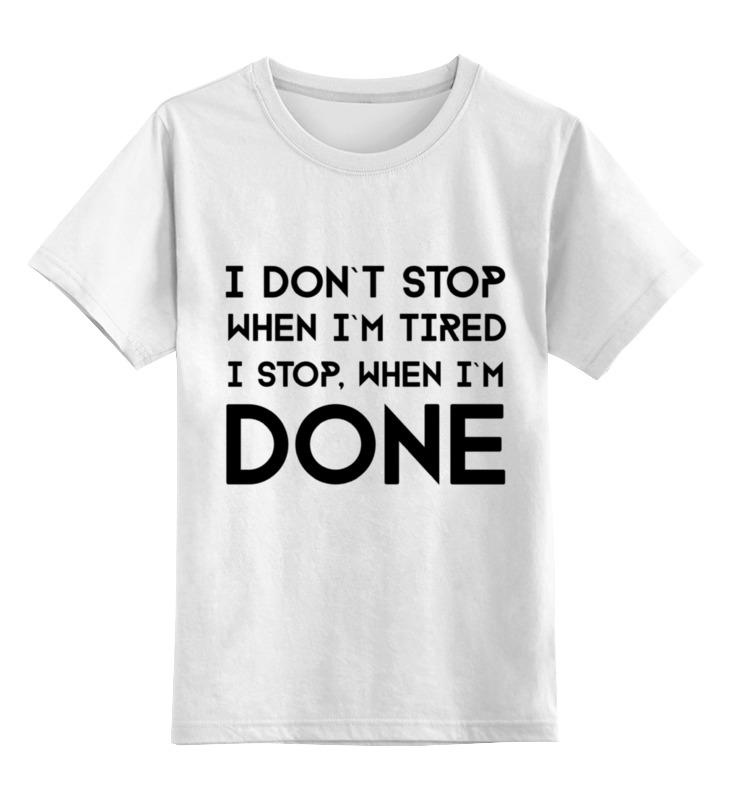 Printio Детская футболка классическая унисекс I don`t stop i don t do fashion i m fashion