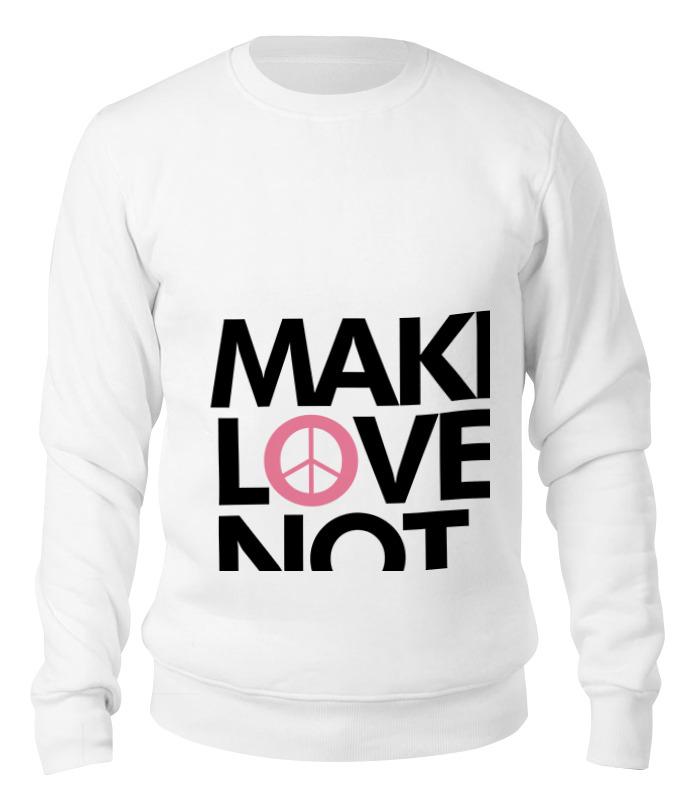printio make tea not war Printio Свитшот унисекс хлопковый Make love not war