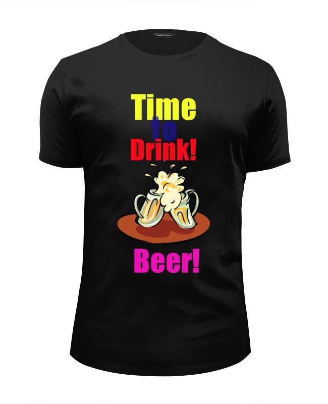 Printio Футболка Wearcraft Premium Slim Fit Time to drink beer!