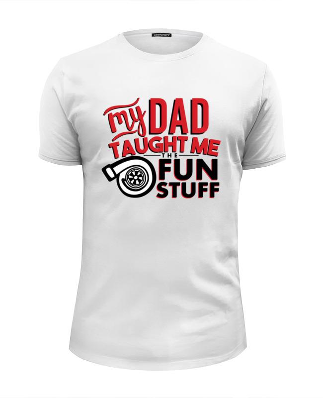 Printio Футболка Wearcraft Premium Slim Fit My dad (fun stuff)