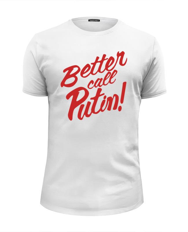 Printio Футболка Wearcraft Premium Slim Fit Better call putin! футболка wearcraft premium slim fit printio harder better faster stronger