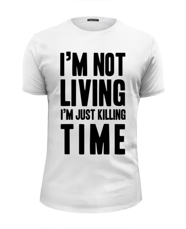 Фото - Printio Футболка Wearcraft Premium Slim Fit Я не живу, а убиваю время printio футболка wearcraft premium slim fit я русский золотая надпись