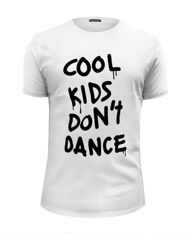 Printio Футболка Wearcraft Premium Slim Fit Cool kids don't dance