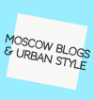 Moscow blogs & Urban style