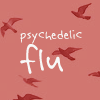 psychedelic_flu.livejournal.com