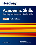 Headway Academic Skills Reading, Writing and Study Skills Level 1 Student's Book